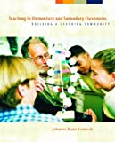 img - for Teaching in Elementary and Secondary Classrooms: Building a Learning Community (authors) Lemlech, Johanna K. (2003) published by Prentice Hall [Paperback] book / textbook / text book
