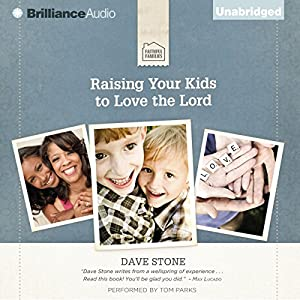 Raising Your Kids to Love the Lord Audiobook