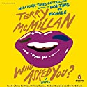 Who Asked You? Audiobook by Terry McMillan Narrated by Terry McMillan, Carole DeSanti, Phylicia Rashad, Michael Boatman