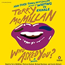 Who Asked You? (       UNABRIDGED) by Terry McMillan Narrated by Terry McMillan, Carole DeSanti, Phylicia Rashad, Michael Boatman