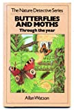 The Nature Detective Series:Butterflies and Moths Through the Year (0356097218) by Allan Watson
