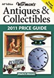 Warman's Antiques & Collectibles 2011 Price Guide (Warman's Antiques and Collectibles Price Guide)