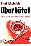 �bert�tet!: Schockmorde eines eiskalten Frauenkillers