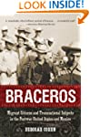 Braceros: Migrant Citizens and Transn...