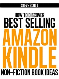 How to Discover Best Selling Amazon Kindle Nonfiction Book Ideas