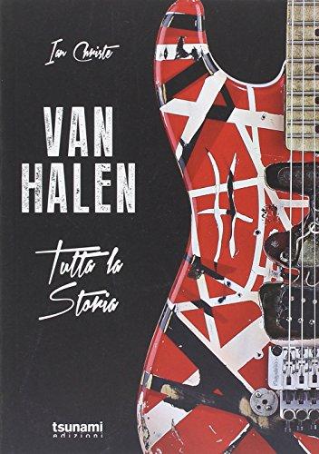 Van Halen. Tutta la storia