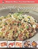 Step-by-Step Practical Recipes: Simple Suppers