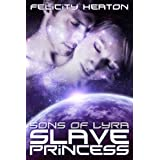 Slave Princess (Sons of Lyra Science Fiction Romance Series Book 1)by Felicity Heaton