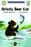 Grizzly Bear Cub - a Smithsonian Baby Bear Cub Early Reader Book (Read and Discover: Level 1) (1592495834) by Audrey Fraggalosch