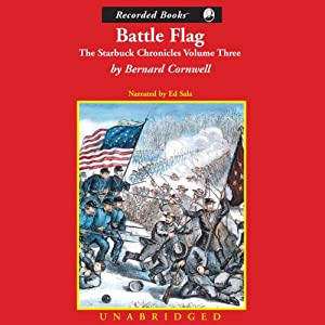 Battle Flag: Second Manassas, 1862: The Starbuck Chronicles: Volume Three | [Bernard Cornwell]