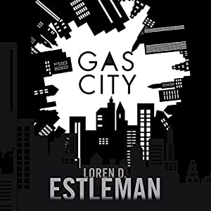 Gas City: A Novel | [Loren D. Estleman]