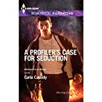 A Profiler's Case for Seduction (       UNABRIDGED) by Carla Cassidy Narrated by Nina Beth