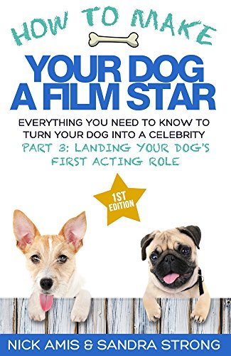 how-to-make-your-dog-a-film-star-part-3-landing-your-dogs-first-acting-role-everything-you-need-to-k