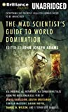img - for The Mad Scientist's Guide to World Domination: Original Short Fiction for the Modern Evil Genius book / textbook / text book