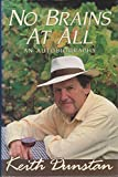 img - for Dunstan Keith : No Brains at All]: An Autobiography book / textbook / text book