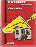 img - for Batissez vous-m me votre maisonnette de Week-end. Am nagez jardine et terrasses book / textbook / text book