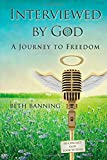img - for Interviewed by God: A Journey to Freedom book / textbook / text book