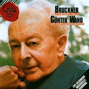 Bruckner : Symphonie n° 6 en la majeur (enregistrement public)