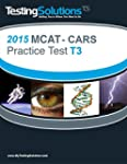 T3 - 2015 MCAT: (CARS) - Critical Ana...