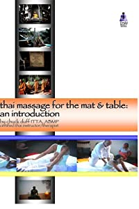 Thai Massage: An Introduction for the Mat and Table by Chuck Duff