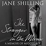 The Stranger in the Mirror | Jane Shilling