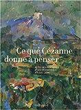 Ce que Cézanne donne à penser (French Edition) (2070120619) by Coutagne, Denis