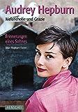 Image de Audrey Hepburn: Melancholie und Grazie. Erinnerungen eines Sohnes