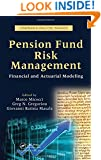 Pension Fund Risk Management: Financial and Actuarial Modeling (Chapman & Hall/Crc Finance Series)