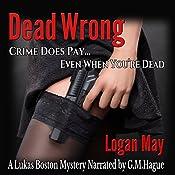 Dead Wrong: Lukas Boston, Private Investigator, Book 1 | [Logan May]