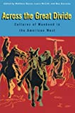 img - for Across the Great Divide: Cultures of Manhood in the American West book / textbook / text book