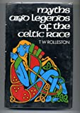 Myths & legends of the Celtic race (0094662606) by Rolleston, T. W