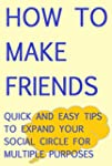 How to Make Friends: Quick and Easy T...