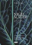 Nigel Slater Tender Gemüse: Von der Aubergine bis zur Zwiebel