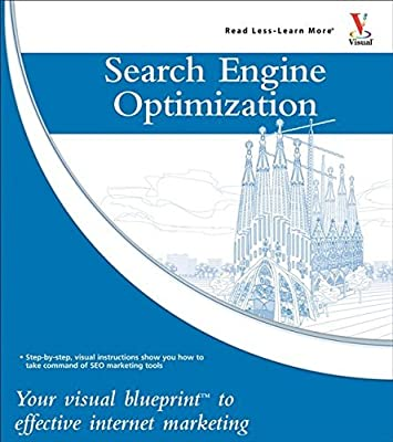 Search Engine Optimization: Your Visual Blueprint for Effective Internet Marketing by Kristopher B. Jones (2008-04-07)