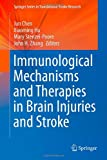 img - for Immunological Mechanisms and Therapies in Brain Injuries and Stroke (Springer Series in Translational Stroke Research) book / textbook / text book