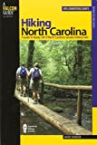 Hiking North Carolina, 2nd: A Guide to Nearly 500 of North Carolinas Greatest Hiking Trails (State Hiking Guides Series)