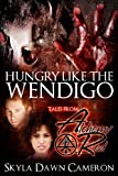 Hungry Like the Wendigo (Tales from Alchemy Red) (Demons of Oblivion)