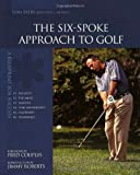 img - for The Six-Spoke Approach to Golf book / textbook / text book