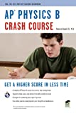 AP Physics B Crash Course (Advanced Placement (AP) Crash Course) (073860934X) by Howell, Rebecca
