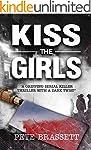 KISS THE GIRLS: a gripping serial kil...
