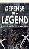 img - for Defense of a Legend: Crockett and the De LA Pena Diary by Bill Groneman (1994-02-03) book / textbook / text book