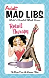 Retail Therapy (Adult Mad Libs)