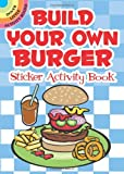 img - for Build Your Own Burger Sticker Activity Book (Dover Little Activity Books) book / textbook / text book