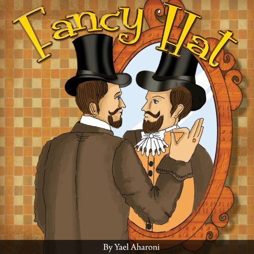 Children's eBook: Fancy Hat (An Awesome Illustrated Children's Picture Book that teaches a good moral lesson for Ages 4-9) (Moral stories For Children Ages 4-9, Books Collection)