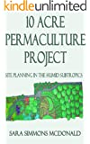 10-Acre Permaculture Project: Site planning in the humid subtropics (English Edition)