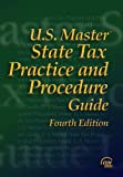 U.S. Master State Tax Practice and Procedure Guide, 4th Edition