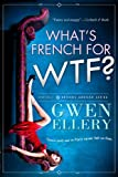 Whats French for WTF?: A Sitcom-Style Novella Set in Paris (Broads Abroad Book 1)