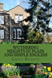 Wuthering Heights In Plain and Simple English: Includes Study Guide, Complete Unabridged Book, Historical Context, Biography and Character Index Emily Bronte