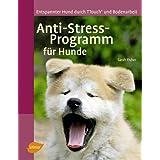 Anti-Stress-Programm für Hunde: Entspannter Hund durch T-Touch und Bodenarbeit
