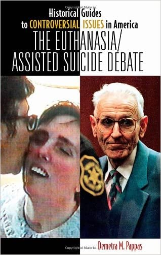 The Euthanasia/Assisted-Suicide Debate (Historical Guides to Controversial Issues in America)